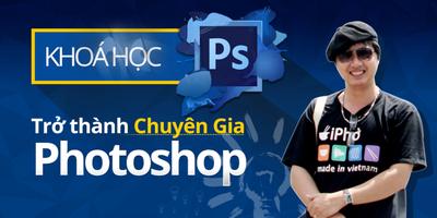 Trở thành chuyên gia photoshop TRONG 6 NGÀY và ÁP DỤNG ĐƯỢC NGAY vào các công việc hiện nay ĐANG CẦN