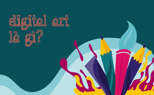 Digital Art là gì?