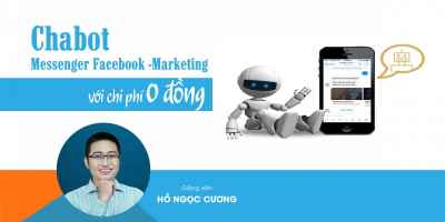 Chatbot Messenger Facebook - Marketing với chi phí 0 Đồng