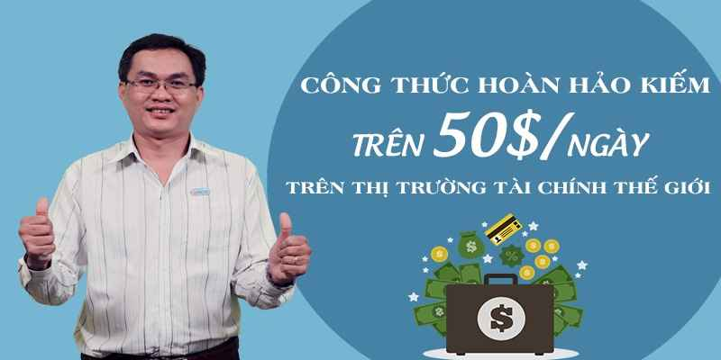 Công thức hoàn hảo kiếm trên 50USD/ngày trên thị trường tài chính thế giới - 3817253 , 419 , 338_419 , 1000000 , Cong-thuc-hoan-hao-kiem-tren-50USD-ngay-tren-thi-truong-tai-chinh-the-gioi-338_419 , unica.vn , Công thức hoàn hảo kiếm trên 50USD/ngày trên thị trường tài chính thế giới