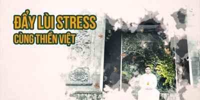Đẩy lùi stress cùng Thiền Việt
