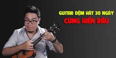 Guitar đệm hát 30 ngày cùng Hiển Râu