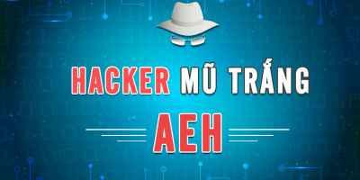 Hacker Mũ Trắng AEH - Trung Tâm ATHENA