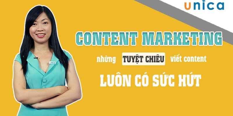 Content Marketing - Những tuyệt chiêu viết content luôn có sức hút