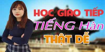 Học giao tiếp tiếng Hàn thật dễ - Châu Thùy Trang