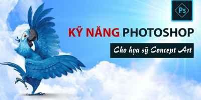 Kỹ năng photoshop cho họa sỹ Concept Art