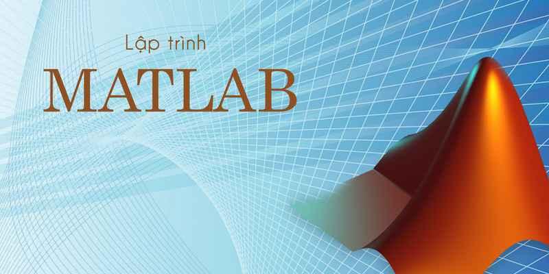 Khóa học Lập trình Matlab đang giảm giá – Khóa học online ưu đãi 40%