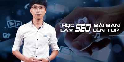 Khóa học SEO bài bản - Làm SEO lên Top đơn giản