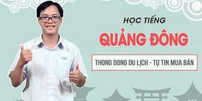 Học tiếng Quảng Đông thong dong du lịch, tự tin mua bán