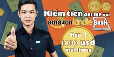 Kiếm tiền online với Amazon Kindle Book $ 1000 mỗi tháng - Nguyễn Minh Thái