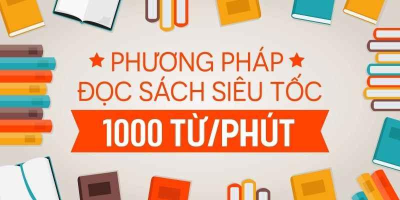 Phương pháp đọc sách siêu tốc 1000 từ/phút