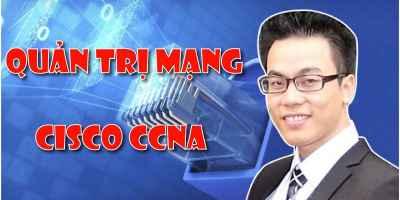 Quản trị mạng Cisco CCNA  -  Nguyễn Trần Thành
