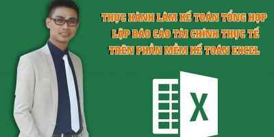 THÀNH THẠO Kế toán tổng hợp trên Excel sau 30 ngày - Học xong LÀM NGAY