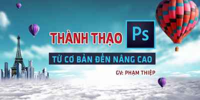 Thành thạo Photoshop từ cơ bản đến nâng cao