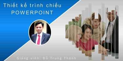 Thiết kế trình chiếu PowerPoint 2016 từ A-Z