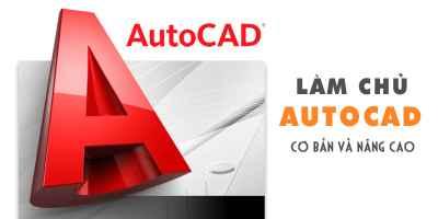 Làm chủ Autocad cơ bản và nâng cao