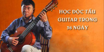 Học Độc tấu Guitar trong 36 ngày - Trịnh Minh Cường