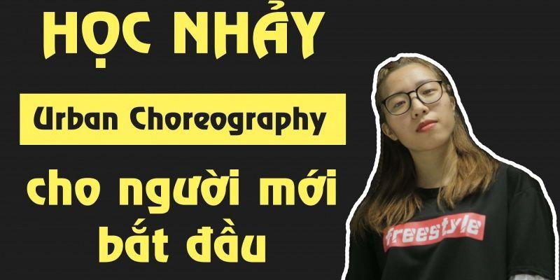 Học nhảy Urban Choreography cho người mới bắt đầu - 3816697 , 719 , 338_719 , 700000 , Hoc-nhay-Urban-Choreography-cho-nguoi-moi-bat-dau-338_719 , unica.vn , Học nhảy Urban Choreography cho người mới bắt đầu