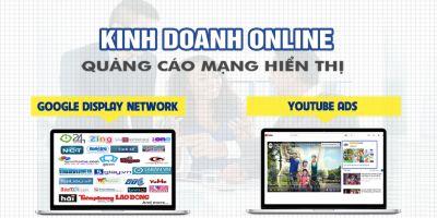 Kinh doanh online với quảng cáo Google display network và Youtube ads