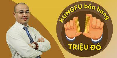 Kungfu bán hàng triệu đô