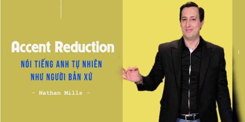 Accent Reduction - Nói tiếng Anh tự nhiên như người bản xứ