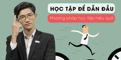 Học tập để dẫn đầu - Phương pháp học tập hiệu quả - Phan Vinh Quang