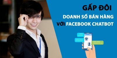 Gấp ĐÔI doanh số bán hàng với Facebook Chatbot
