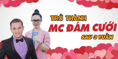 Trở thành MC Tiệc Cưới sau 3 tuần - Phan Phúc Thắng và Huỳnh Thị Thu Tâm