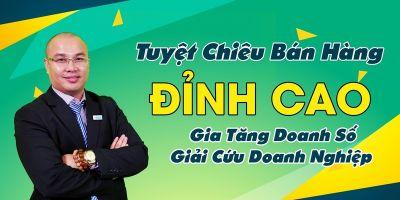 Tuyệt chiêu bán hàng đỉnh cao - Gia tăng doanh số - Giải cứu doanh nghiệp - Nguyễn Bá Dương