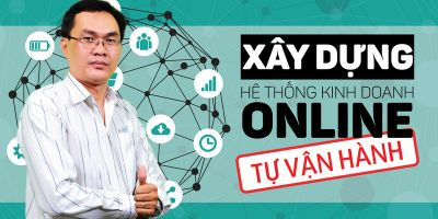 Xây dựng hệ thống kinh doanh online tự vận hành
