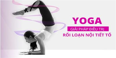 Yoga - Giải pháp điều trị rối loạn nội tiết tố - Luna Thái
