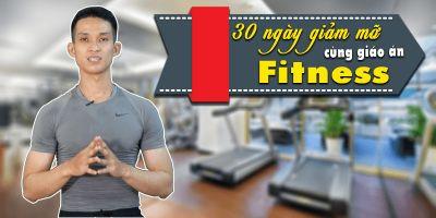 30 Ngày giảm mỡ cùng giáo án Fitness