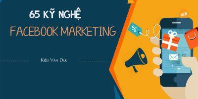 65 Kỹ nghệ Facebook Marketing - Kiều Văn Đức