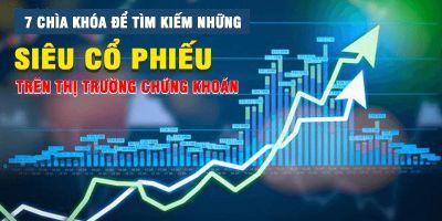 7 chìa khóa để tìm kiếm những siêu cổ phiếu trên thị trường chứng khoán - Phan Khánh Linh