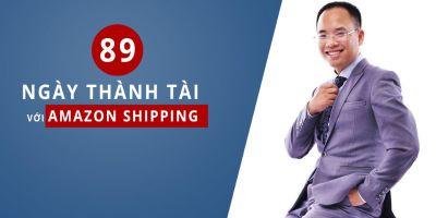 89 ngày thành tài với Amazon shipping - Vương Mạnh Hoàng