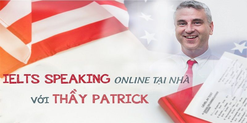 IELTS Speaking online tại nhà với thầy Patrick