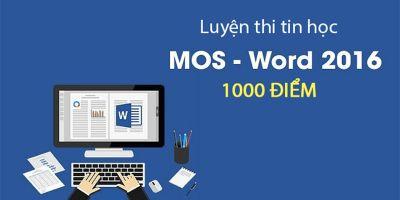 Luyện thi tin học Mos Word 2016 1000 điểm