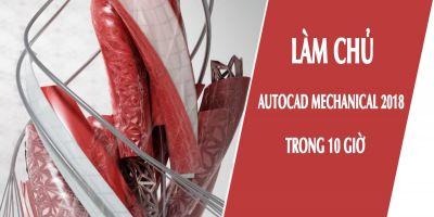 Làm chủ Autocad Mechanical 2018 trong 10 giờ - Nguyễn Văn Bé