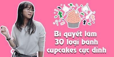 Bí quyết làm 30 loại bánh cupcakes cực đỉnh