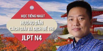 Học tiếng Nhật Hướng dẫn cách giải và dịch đề thi JLPT N4