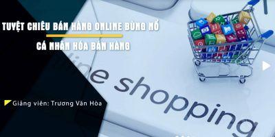 46 chiến lược bán hàng bùng nổ doanh số trên internet - dành cho chủ doanh nghiệp - Trương Văn Hòa