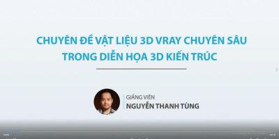 Chuyên đề vật liệu 3d Vray chuyên sâu trong diễn họa 3d kiến trúc