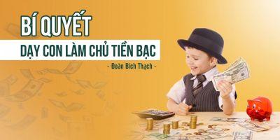 Bí quyết dạy con làm chủ tiền bạc