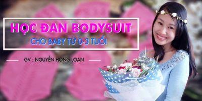 Học đan bodysuit cho baby từ 0-3 tuổi