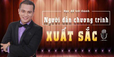 Học để trở thành người dẫn chương trình xuất sắc - Phan Phúc Thắng và Huỳnh Thị Thu Tâm