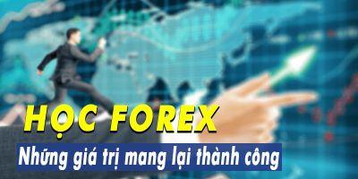 Học Forex - Những giá trị mang lại thành công