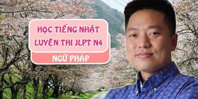 Học Tiếng Nhật - Luyện Thi JLPT N4 Ngữ Pháp