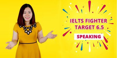 IELTS FIGHTER TARGET 6.5: Speaking - Nguyệt Ca