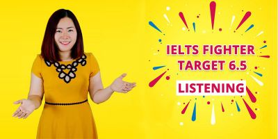 IELTS FIGHTER TARGET 6.5: Listening - Nguyệt Ca