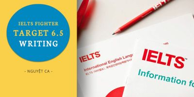 IELTS Fighter Target 6.5: Writing - Nguyệt Ca